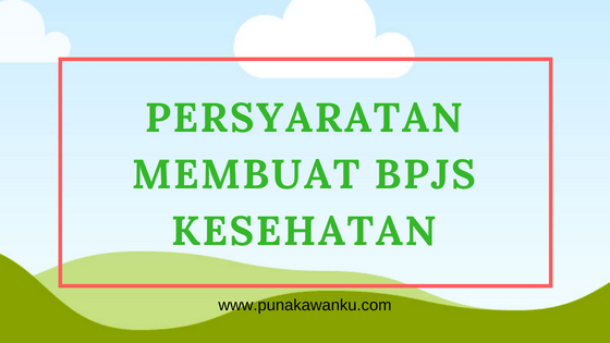 Persyaratan Daftar BPJS Kesehatan