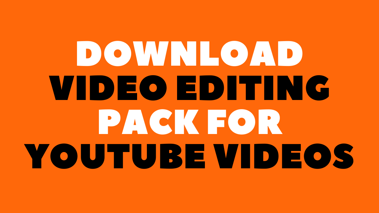 Download Video Editing Pack