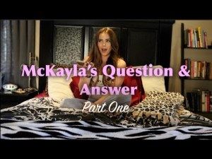 McKayla's Question & Answer: Part One | McKayla Maroney