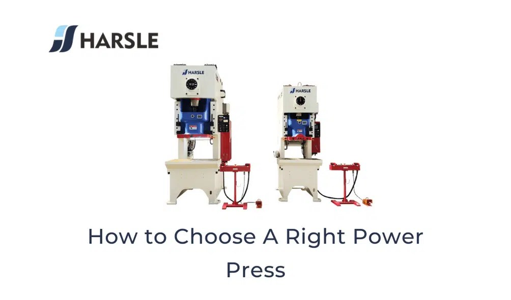 How to Choose A Right Power Press