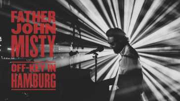 Father John Misty – Off-Key In Hamburg [Full Album]