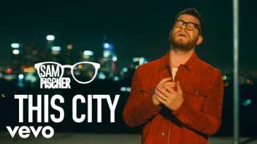Sam Fischer – This City (Official Video)