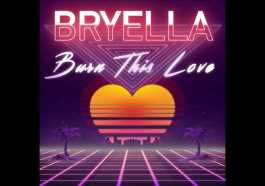 Bryella – Burn This Love