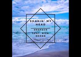 SnoPack – Shakin' My Head (feat. Nick Ogden)