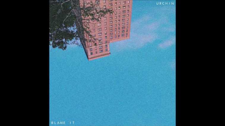 Urchin – Blame It (feat. Grace Walker)