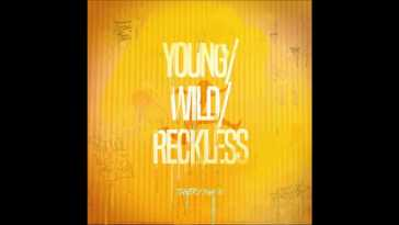 Tiger/Swan – Young/Wild/Reckless