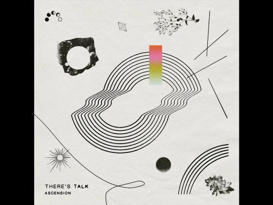 There's Talk – Ascension
