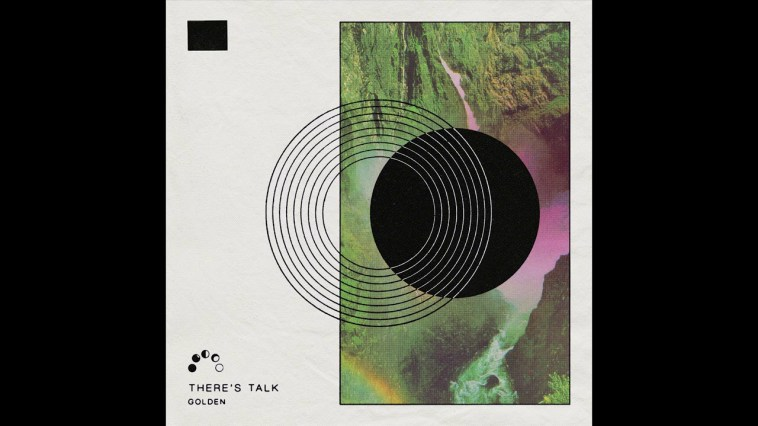 There's Talk – Golden