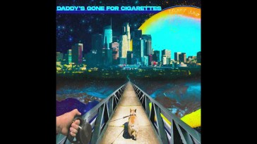 Trunky Juno – Daddy's Gone for Cigarettes