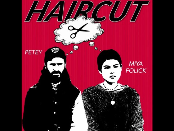 Petey & Miya Folick – Haircut