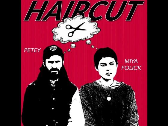 Petey & Miya Folick – Haircut
