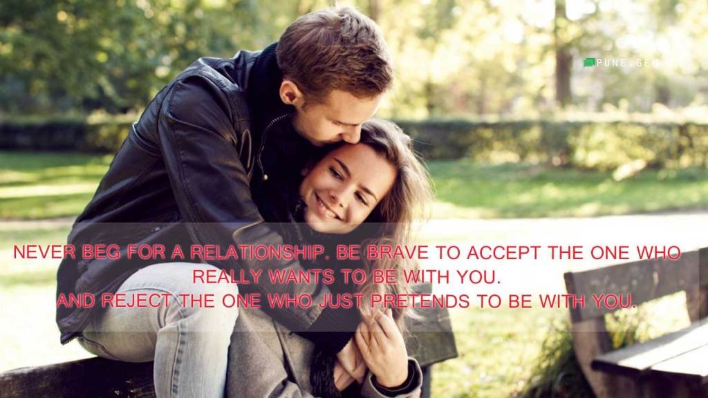 Relationship Quotes Never Beg For A Relationship Wishes
