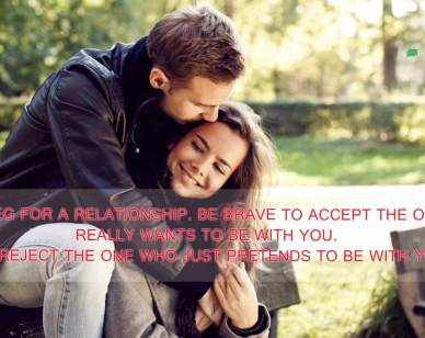 Relationship Quotes: Never beg for a relationship...