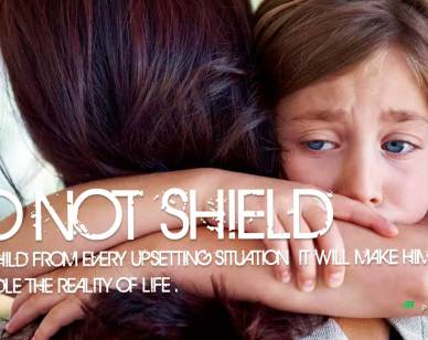 Relationship Quotes : Do not shield your child..