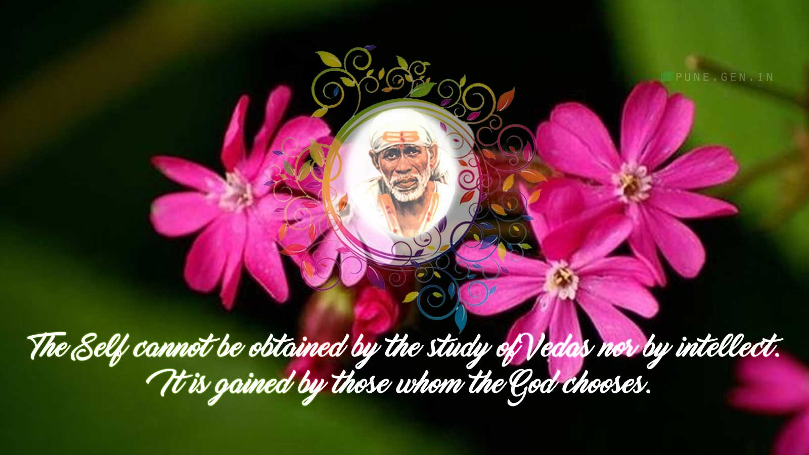 Sai Baba Teaching's : The Self cannot be obtained…