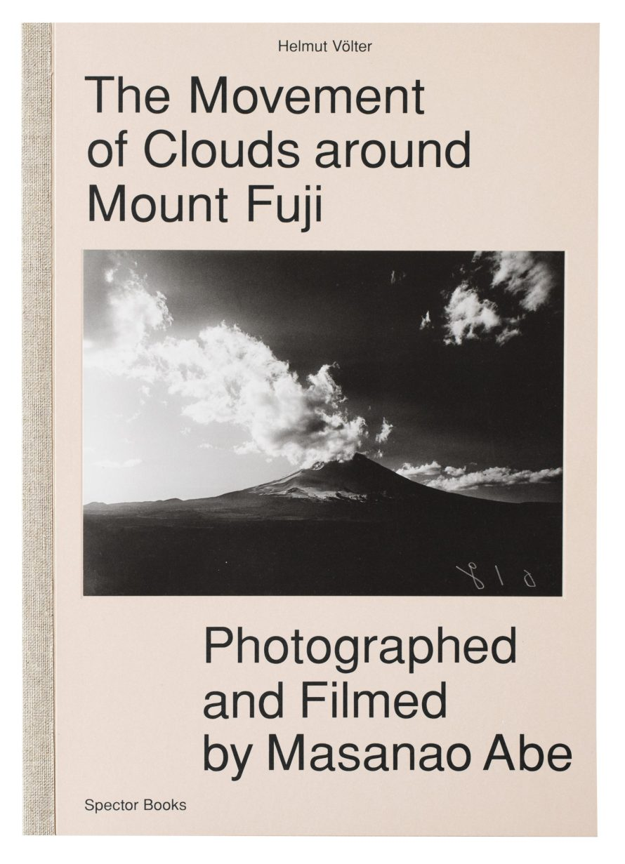 Helmut Völter: The Movement of Clouds around Mount Fuji: Photographed and Filmed by Masanao Abe, Spector Books, 2016