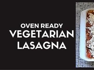 OVEN READY VEGETARIAN LASAGNA
