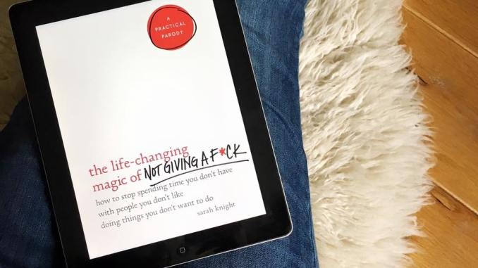 Our review of the new book from Sarah Knight, The Life Changing magic of not giving a fuck