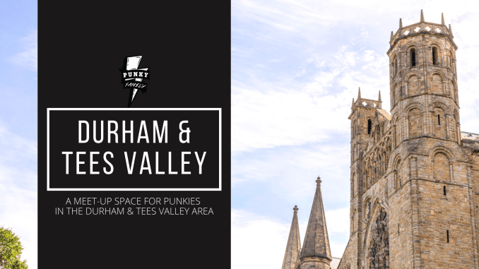 Meet parents nearby in our Punky Chapter that covers Durham, Darlington, Stockton, Middlesbrough, Hartlepool, Redcar Thornaby, Sedgefield, Chester Le Street.