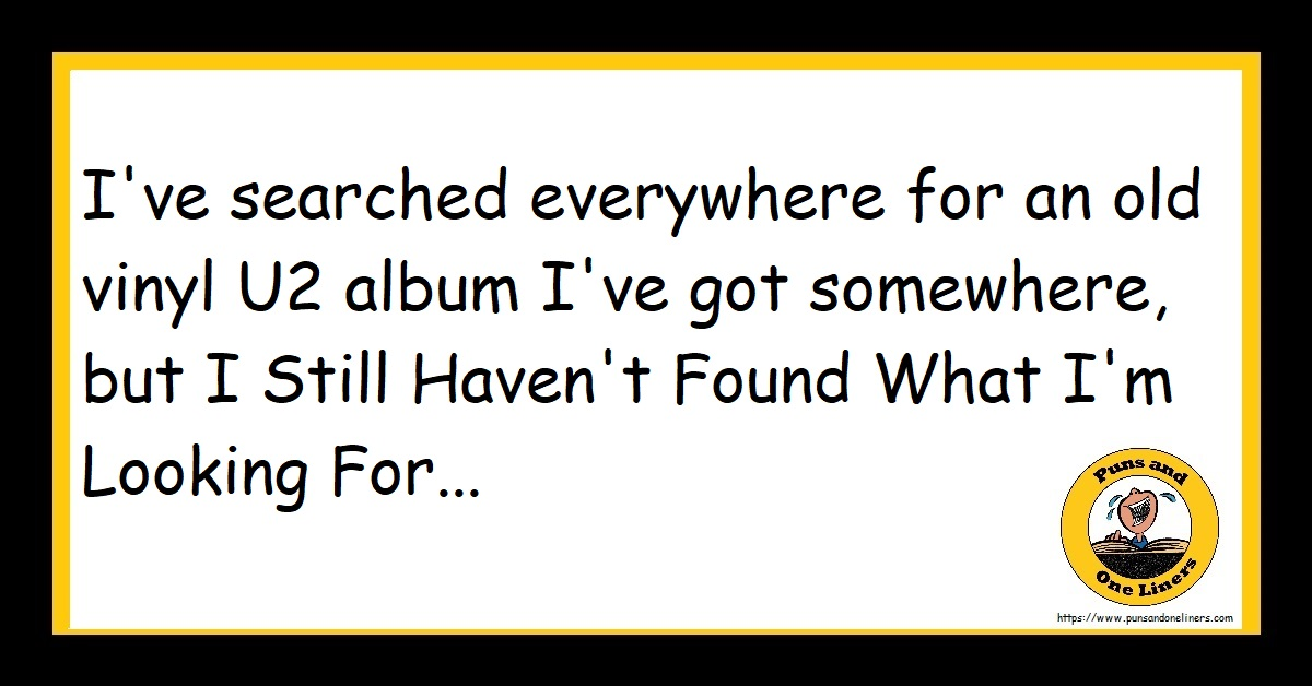 I've searched everywhere for an old vinyl U2 album I've got somewhere, but I Still Haven't Found What I'm Looking For...