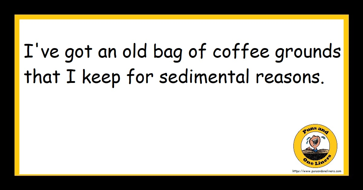 I've got an old bag of coffee grounds that I keep for sedimental reasons.
