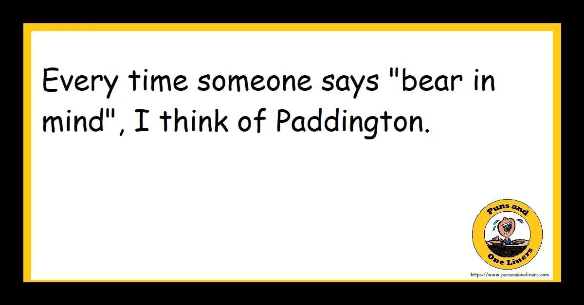 "Every time someone says ""bear in mind"", I think of Paddington."