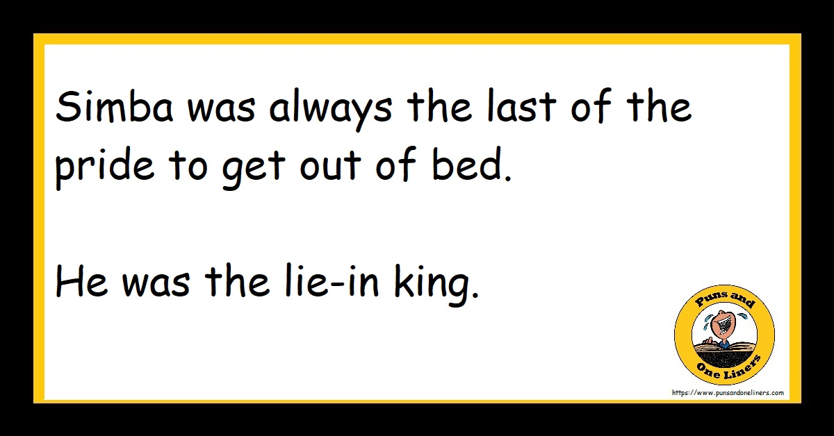 Simba was always the last of the pride to get out of bed. He was the lie-in king.
