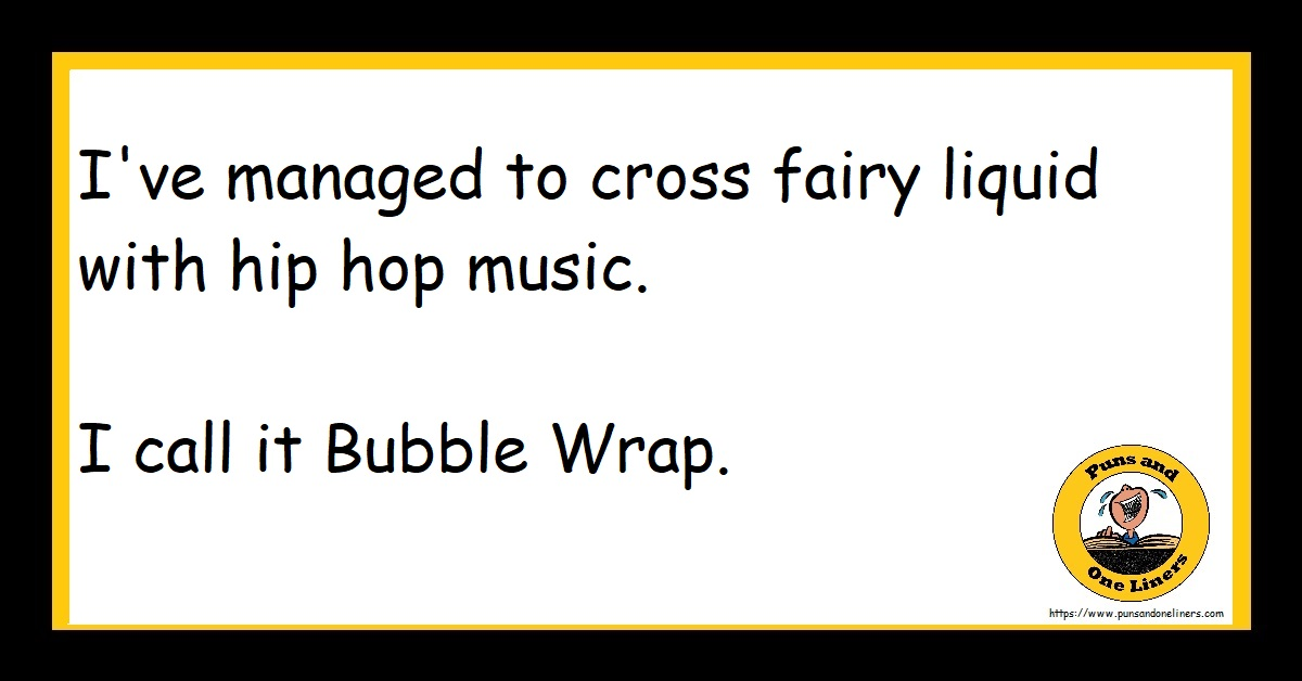 I've managed to cross fairy liquid with hip hop music. I call it Bubble Wrap.