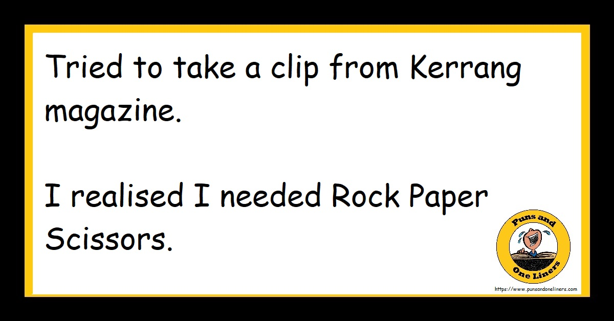 Tried to take a clip from Kerrang magazine. I realised I needed Rock Paper Scissors.