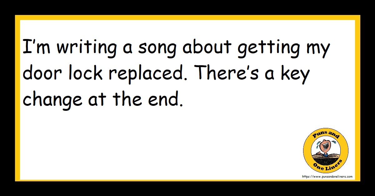 I'm writing a song about getting my door lock replaced. There's a key change at the end.