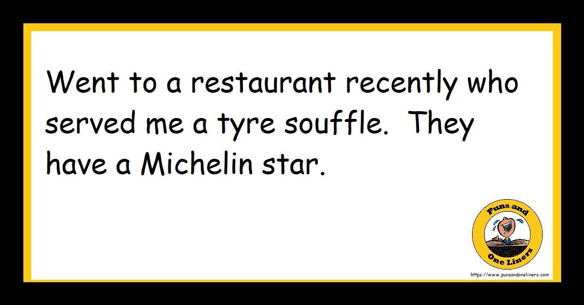 Went to a restaurant recently who served me a tyre souffle. They have a Michelin star.