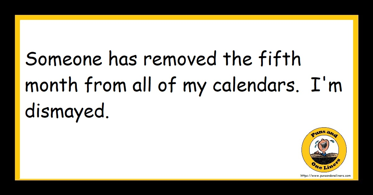 Someone has removed the fifth month from all of my calendars