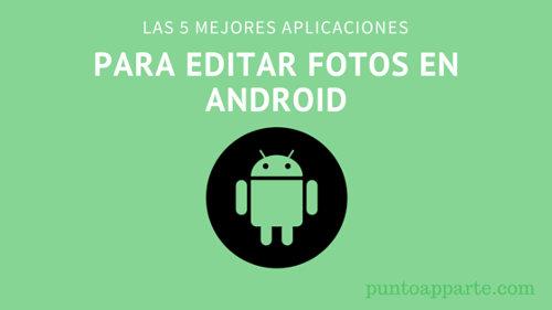 mejores aplicaciones para editar fotos en Android
