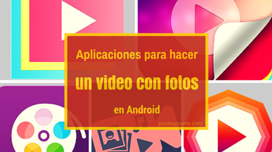 portada Aplicaciones para hacer un video con fotos en Android