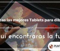 ¿Buscas las mejores Tablets para dibujar? Aquí encontraras la tuya