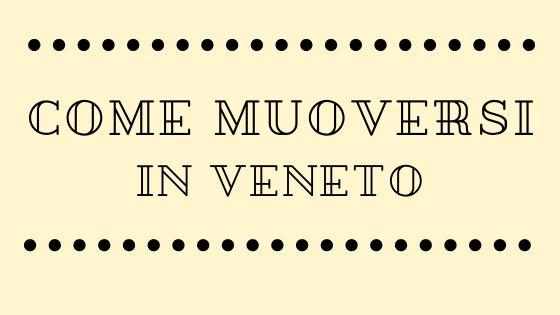 Come muoversi in veneto