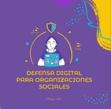 Guía de Defensa Digital para Organizaciones Sociales