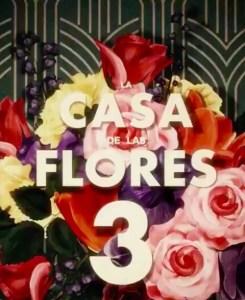 La Casa de las Flores Temporada 3 Latino HD