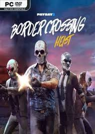 PAYDAY 2 Border Crossing Heist Free Download