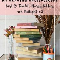 My Reading Kaleidoscope Part 2: Teenlit, Harry Potter, & Twilight