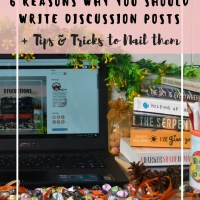 6 Reasons WHY You Should Write Discussion Posts + Tips & Tricks to Nail Them