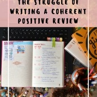 The Struggle of Writing a Coherent Positive Review