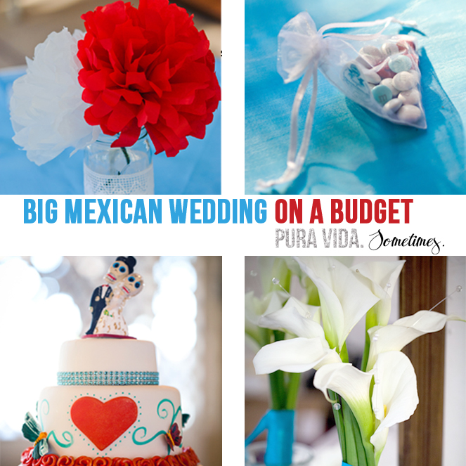 Big Mexican Wedding DIY - Pura Vida Sometimes