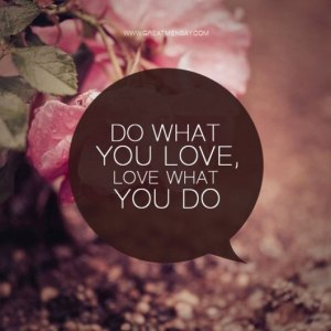 do-what-you-love-love-what-youdo
