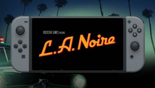 Check out the L.A. Noire trailer for the Nintendo Switch