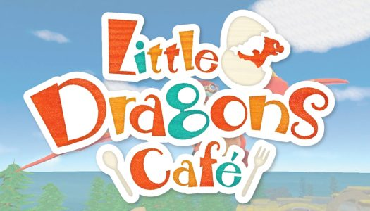 Review: Little Dragon's Cafe (Nintendo Switch)