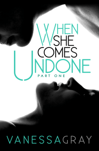 When She Comes Undone Part One Cover