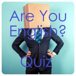 Are You English? Free Quizzes