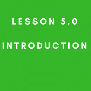 Lesson 5.0 Introduction