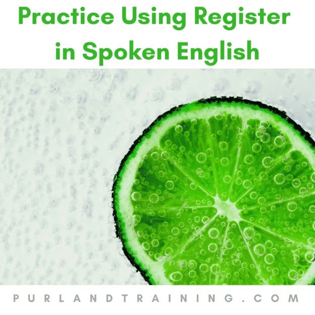 practice using register in spoken english purland training